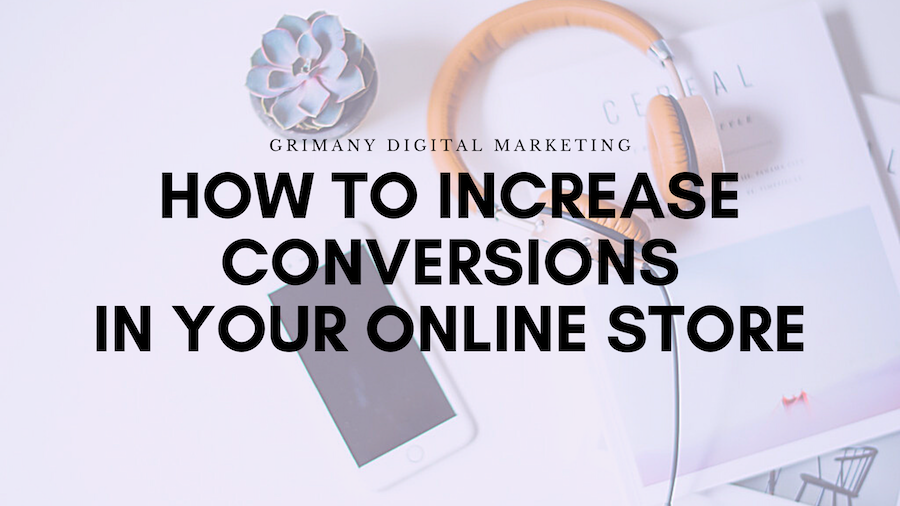 How to Increase Conversions In Your Online Store
