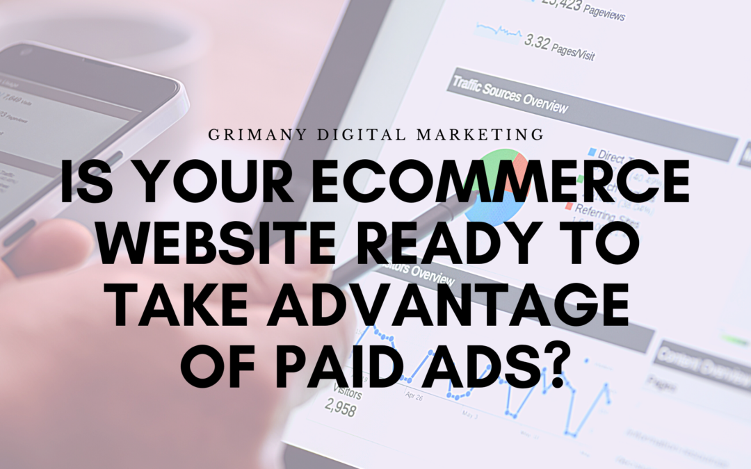 Is Your Ecommerce Website Ready to Take Advantage of Paid Ads?