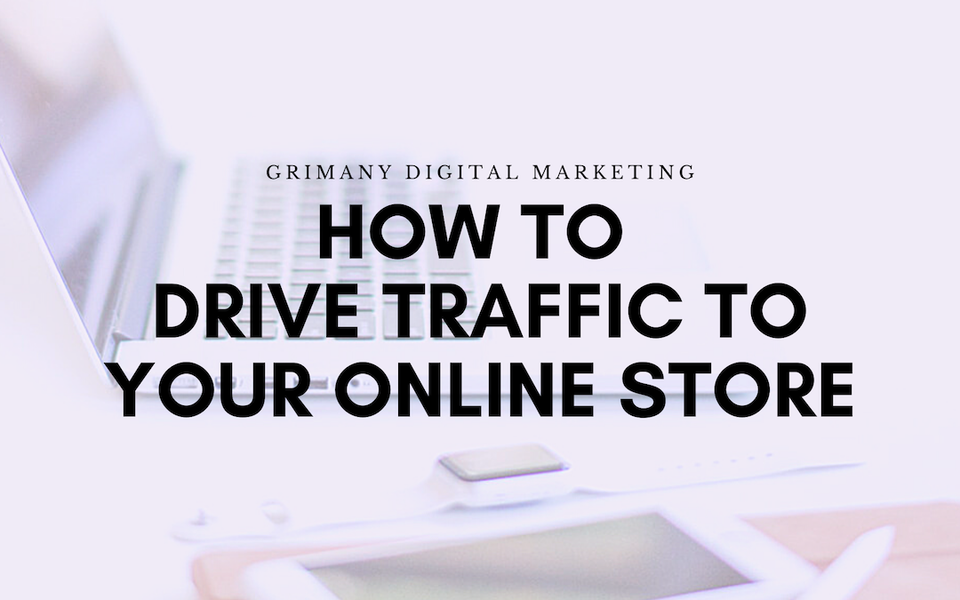 How to Drive Traffic to Your Online Store
