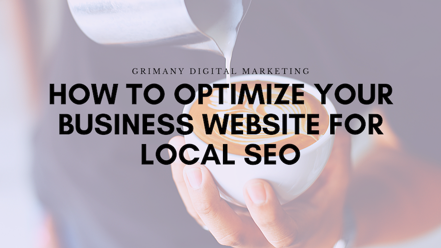How to Optimize Your Business Website for Local SEO